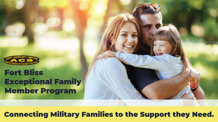 Fort Bliss Exceptional Family Member Program Information