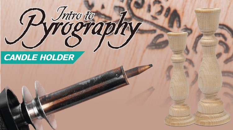 Intro to Pyrography: Candle Holder