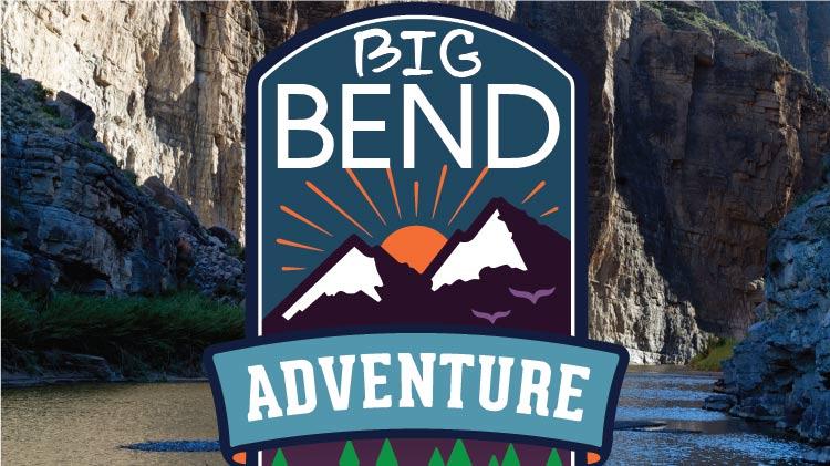 Big Bend Adventure Trip