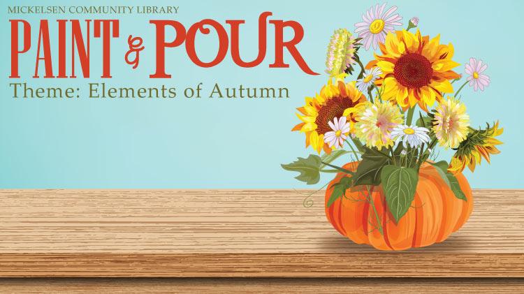 Paint & Pour Theme: Elements of Autumn
