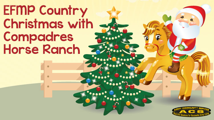 EFMP: Country Christmas with Compadres Horse Ranch
