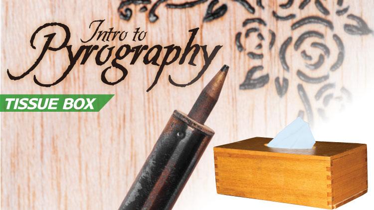 Intro to Pyrography - Tissue Box