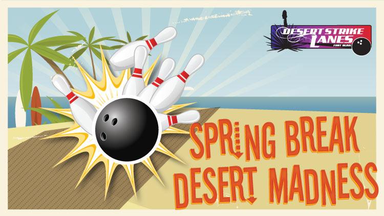 Spring Break Desert Madness