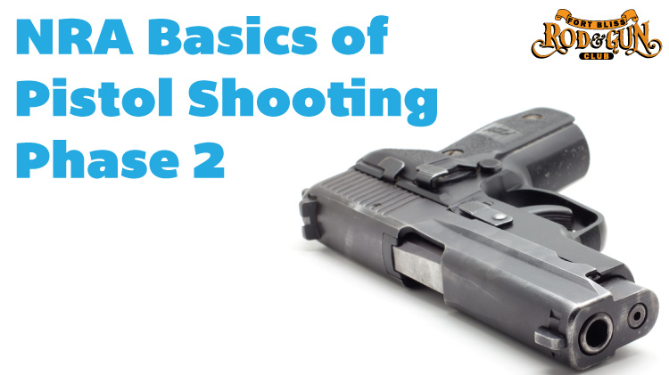 NRA Basics of Pistol Shooting Phase 2