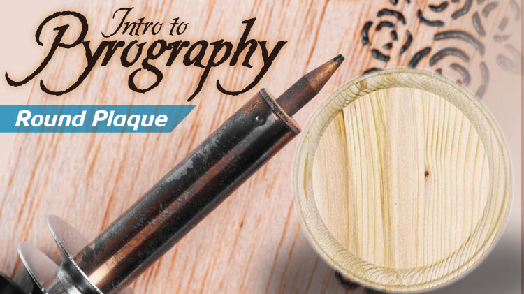 Intro to Pyrography - Round Plaque