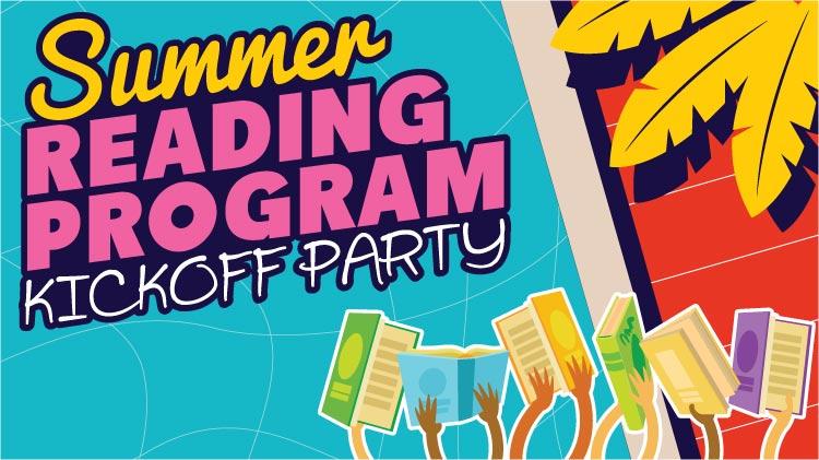 Summer Reading Program Kickoff Party!