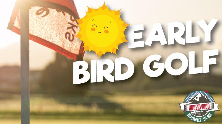 Early Bird Golf