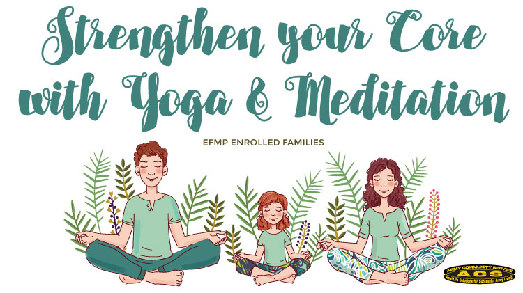 EFMP: Stengthen your Core with Yoga & Meditation!