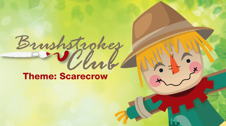 Brushstrokes Club Theme: Scarecrow!
