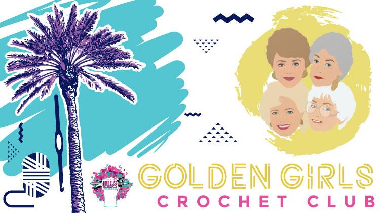 Art & Hobby Shop: Golden Girls Crochet Club