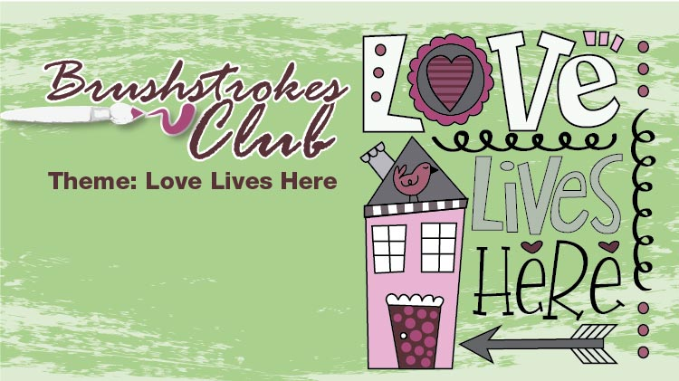 Mickelsen Community Library Brushstrokes Club Theme: Love Lives Here