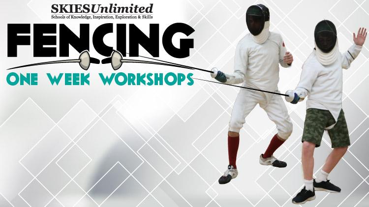 Summer Fencing Workshop