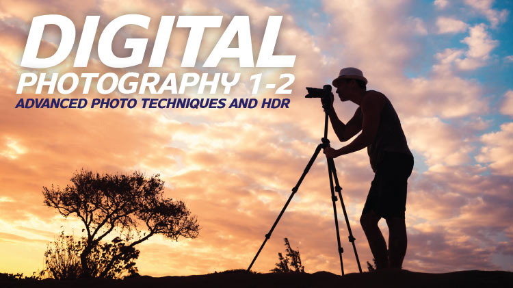 Digital Photography 1-2: Advanced Photo Techniques and HDR