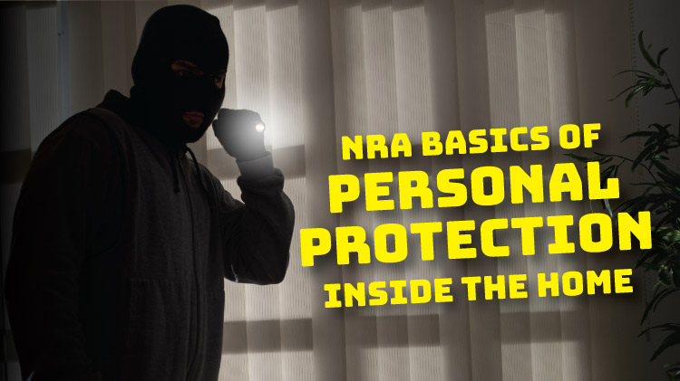 NRA Basics of Personal Protection Inside the Home