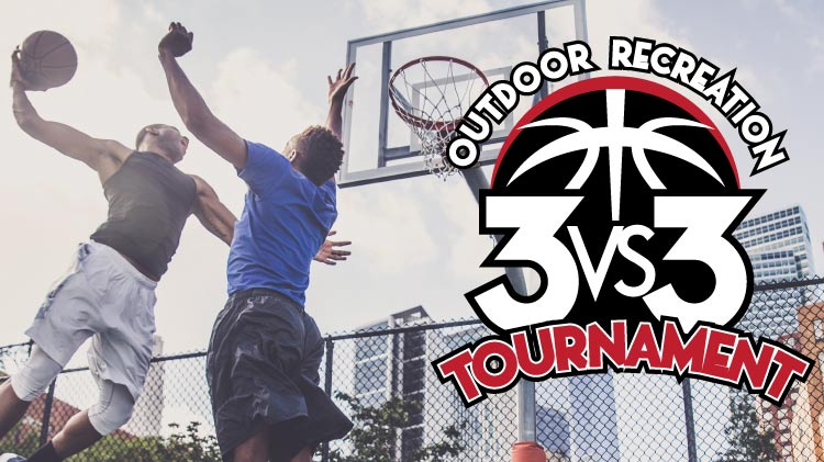 Outdoor Recreation 3 vs 3 Basketball Tournament