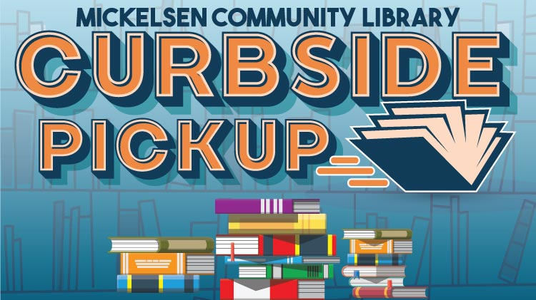 Mickelsen: Curbside Pick Up