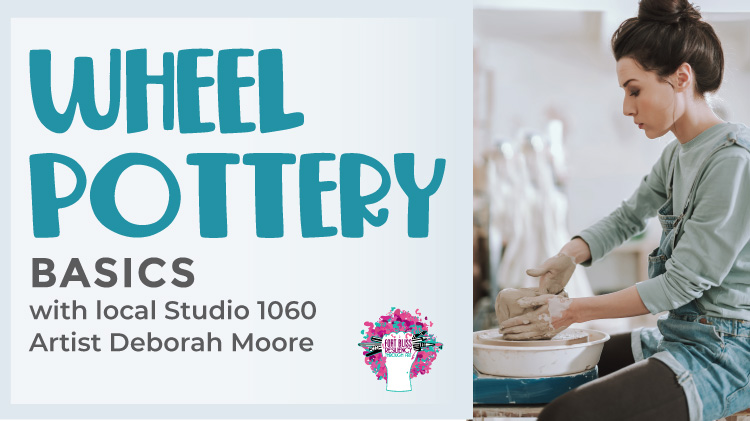 Art & Hobby: Wheel Pottery Basics