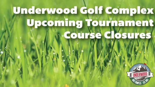 Underwood Golf- Course Closures