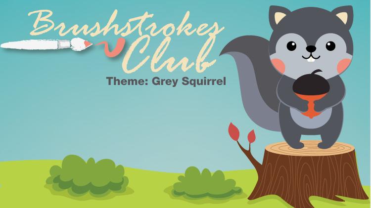 Brushstrokes Club Theme: Grey Squirrel!