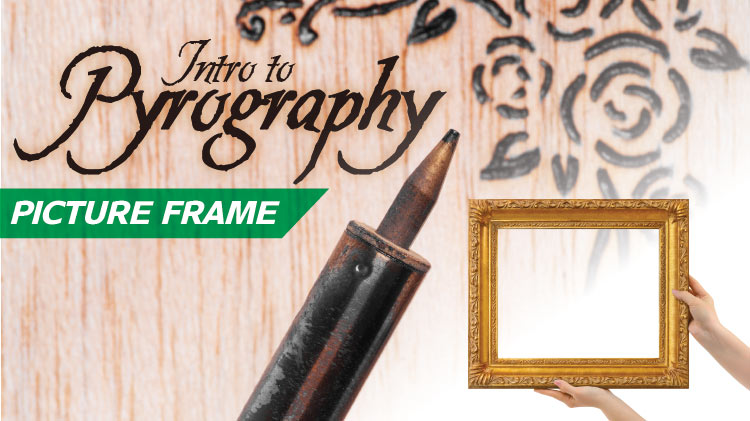 Intro to Pyrography - Picture Frame