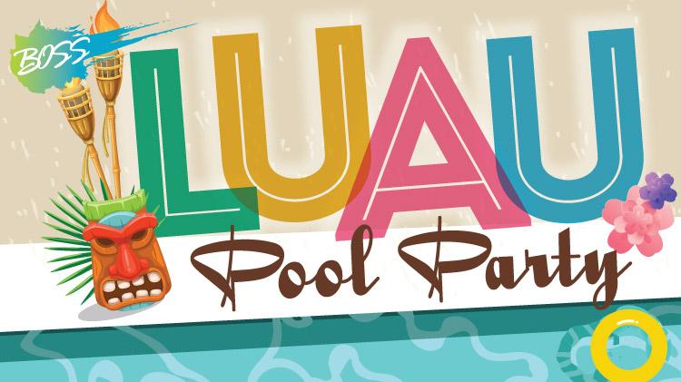 BOSS: Luau Pool Party!