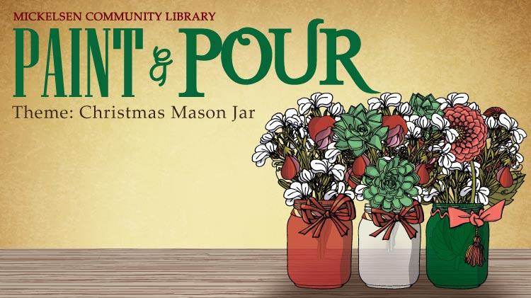 Paint & Pour Theme: Christmas Mason Jars