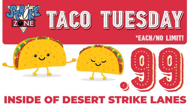 Desert Strike Lanes Taco Tuesday Special