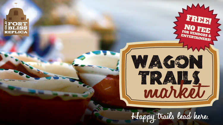 Old Fort Bliss Wagon Trails Market