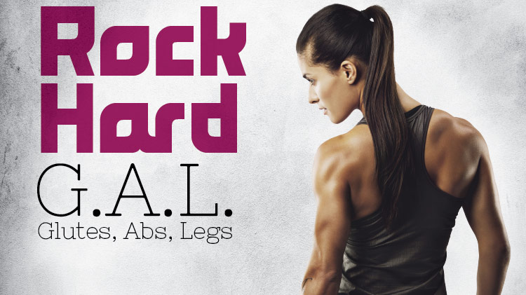 Group Fitness Rock Hard G.A.L.