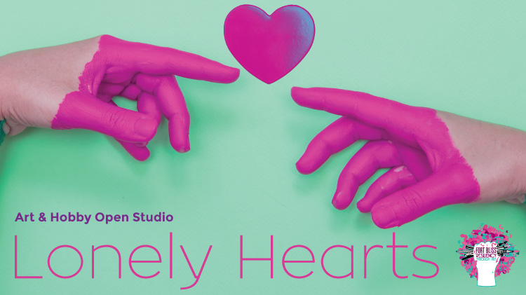 Art & Hobby Shop: Lonely Hearts Open Studio.