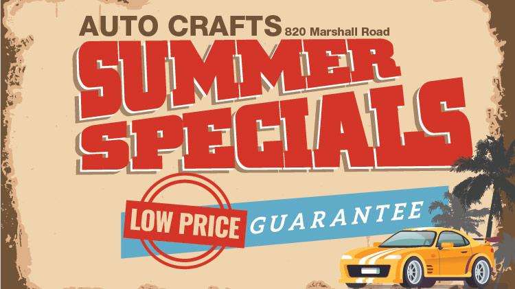 Auto Crafts Summer Specials