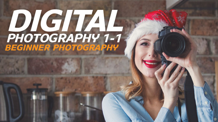 Digital Photography 1-1 Beginner Photography