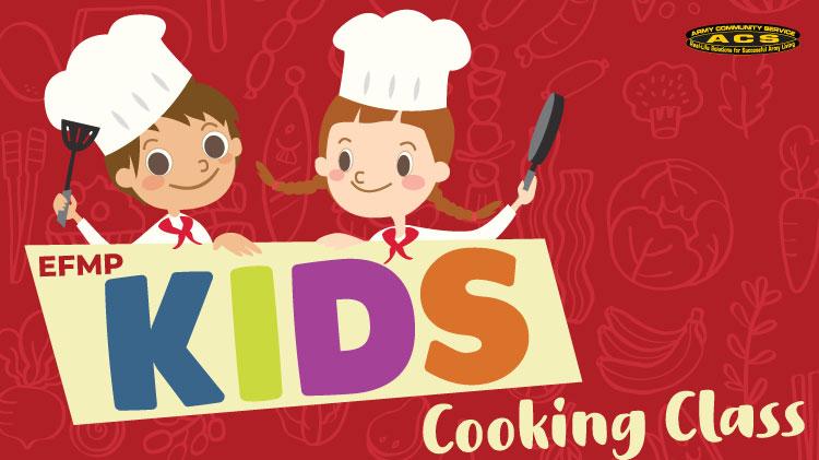 EFMP: Kids Cooking Class!