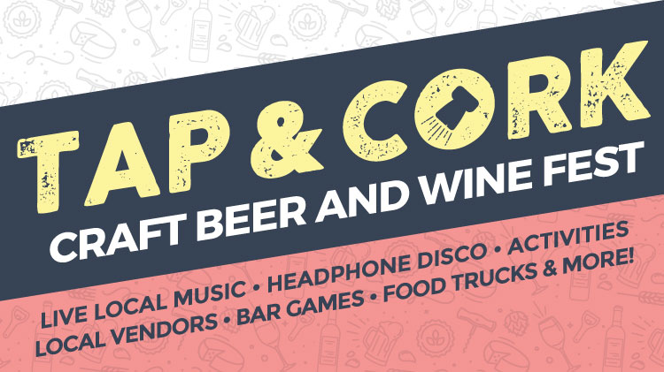 Tap & Cork: Craft Beer and Wine Festival