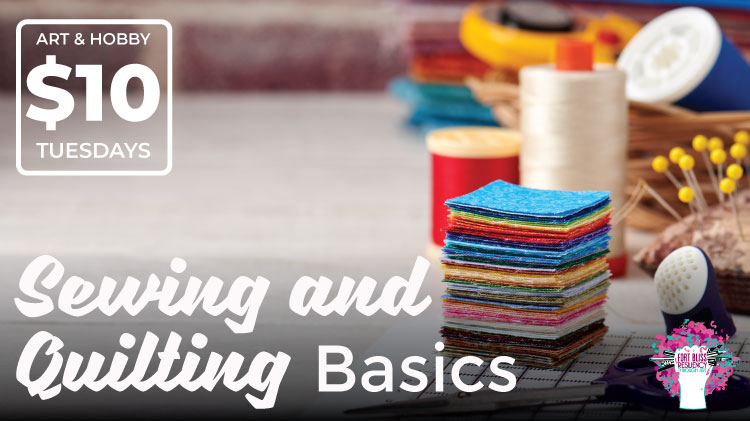 Art & Hobby Shop: Sewing & Quilting Basics