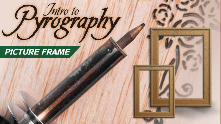 Intro to Pyrography: Picture Frame