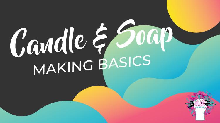 Art & Hobby Shop: Candle & Soap Making Basics!