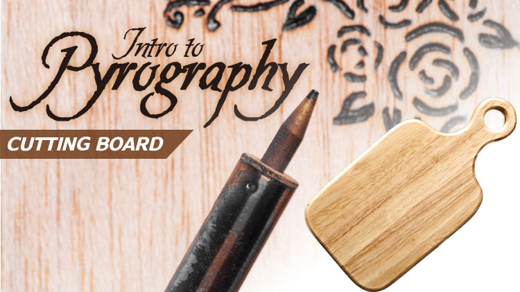 Intro to Pyrography: Cutting Board