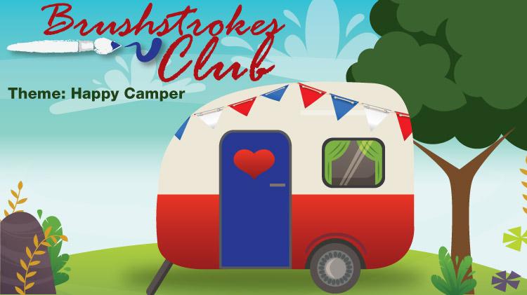 Brushstrokes Club: Happy Camper!